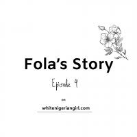 Fola's Story: Episode 4
